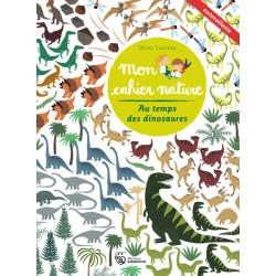 Mon cahier nature - Au temps des dinosaures