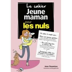 Le cahier Jeune maman pour les nuls Anne Thoumieux