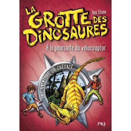 La grotte des dinosaures - Tome 5 - A la poursuite du vélociraptor