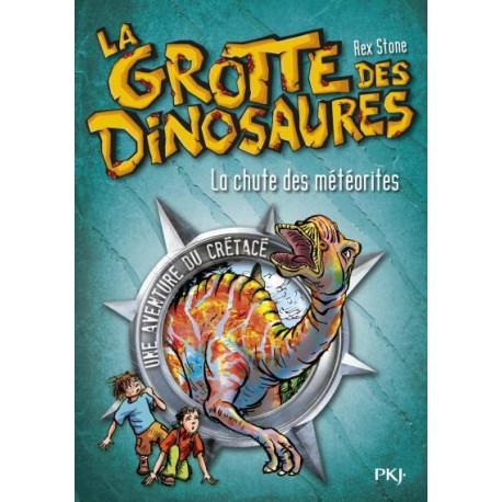 La grotte des dinosaures - Tome 6 - La chute des météorites