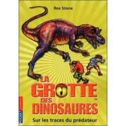 La grotte des dinosaures - Tome 10 - Sur les traces du prédateur