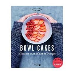 Bowl Cakes et autres bols pleins d'énergie Constance Lorenzi